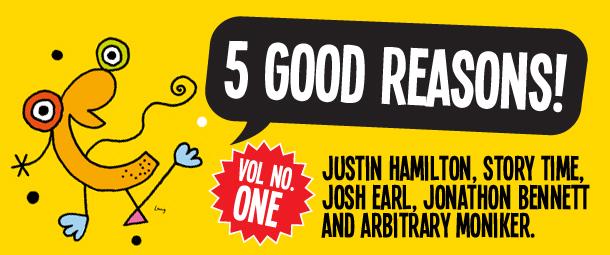 Five Reasons to See Justin Hamilton, Story Time, Josh Earl, Jonathon Bennett and ARBITRARY MONIKER.
