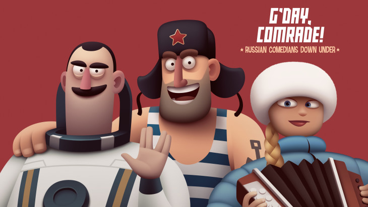 5 Good Reasons To See Gosha Bodryi, Kaychu Symon & Gleb Tugushev in G'day Comrade!