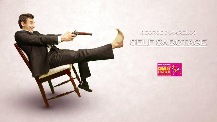5 Good Reasons to See George Dimarelos Self-Sabotage