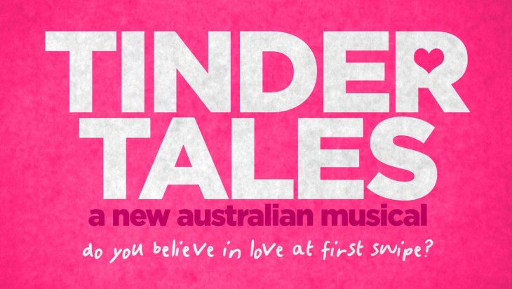 5 Good Reasons To See Tinder Tales: A New Australian Musical