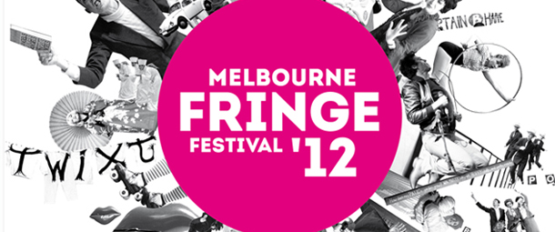Melbourne Fringe Festival 2012