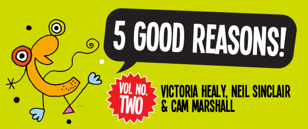 Five Good Reasons to go to Rue Bebelons to see Neil Sinclair, Victoria Healy and Cam Marshall